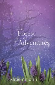 Forest of Adventures, by Katie M John